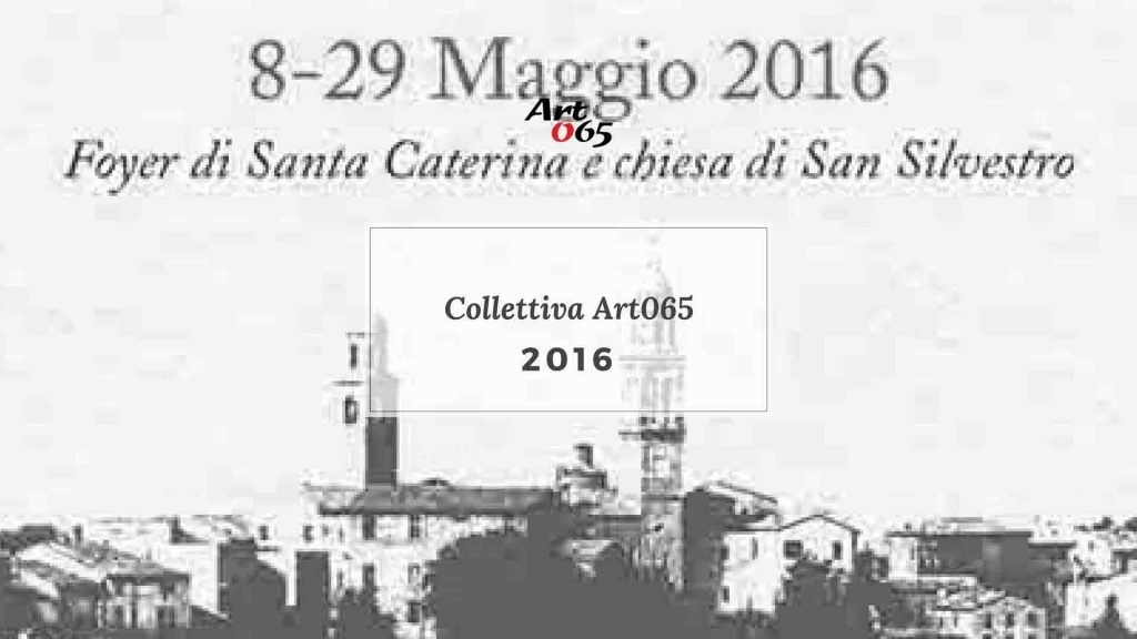 Collettiva Art065 Orciano- 2016 Art065